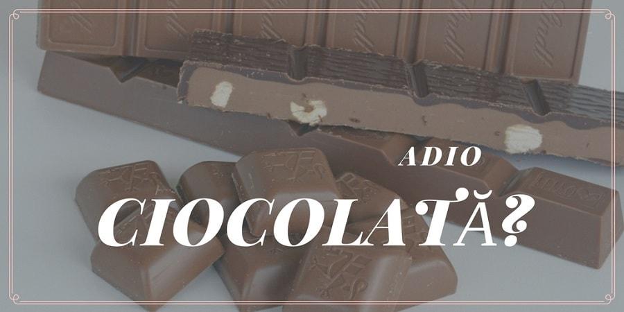 adio ciocolată ciocolata ar putea dispărea