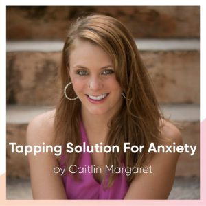 Tapping for anxiety by Caitlin