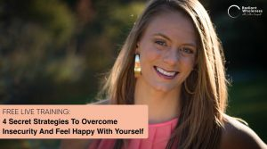 4 SECRET STRATEGIES TO OVERCOME INSECURITY AND FEEL HAPPY WITH YOURSELF