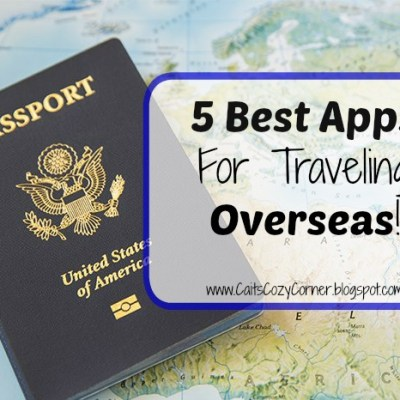 The 5 Best Apps For Traveling Overseas!