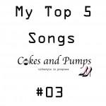 My Top 5 songs #3