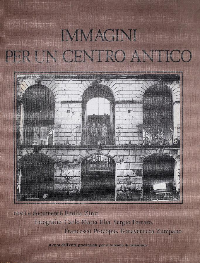 Catanzaro Immagini per un centro antico