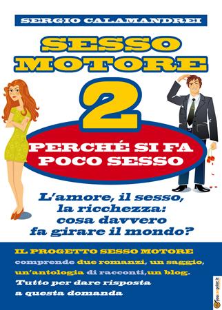 Sesso motore 2 - Perché si fa poco sesso - Sergio Calamandrei