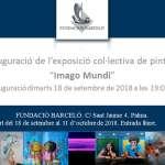 Exposició col·lectiva de pintura IMAGO MUNDI a la FUNDACIÓ BARCELÓ