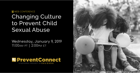 Black and white image of 3 children holding balloons in a park. Web conference title: Changing the Culture to Prevent Child Sexual Abuse on Wednesday, January 9, 2019 11 AM PT/2 PM ET