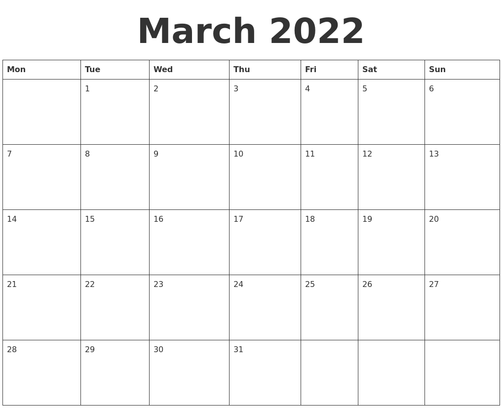 Add different holidays and your own events. March 2022 Blank Calendar Template