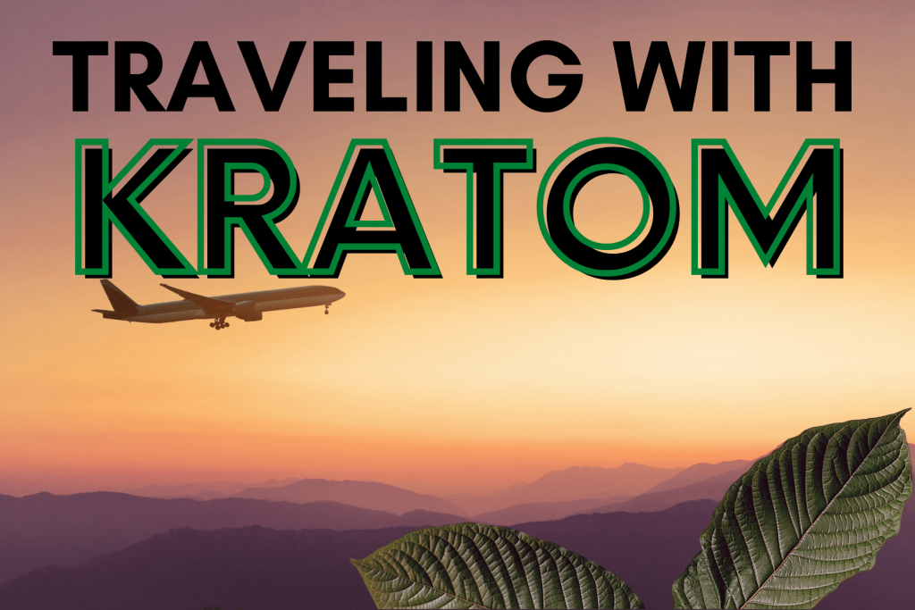TRAVELING WITH KRATOM