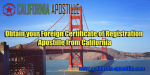 California Foreign Certificate of Registration Apostille