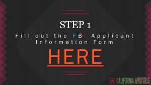 Step 1: Fill out the FBI Applicant Information Form