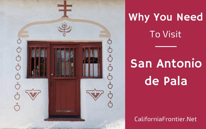 Mission San Antonio De Pala Why You Need To Visit