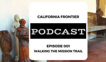 Podcast Episode 001 — Walking the Mission Trail with Maggie Espinosa