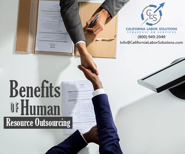 5 Reasons You Should Consider Human Resource Outsourcing - California Labor Solutions