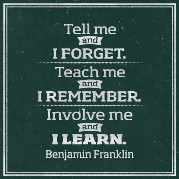Tell Me and I for Get Benjamin Franklin Quotes