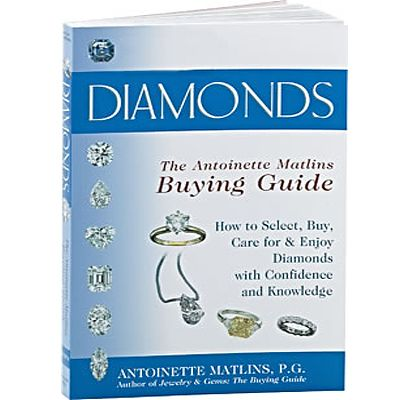 "Antoinette Matlins Excellent Book, ""Diamonds"" if you Want to Know Everything!"