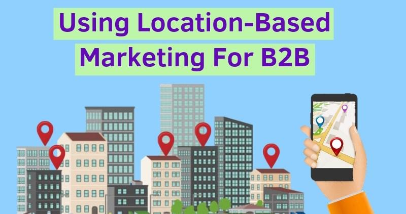 Using-Location-Based-Marketing-For-B2B