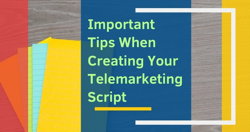 Important-Tips-When-Creating-Your-Telemarketing-Script