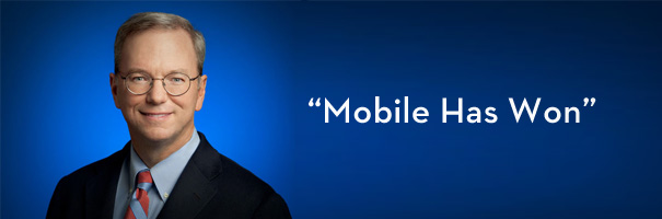 "In Case You Missed It- Google Chairman Says ""Mobile Has Won"""