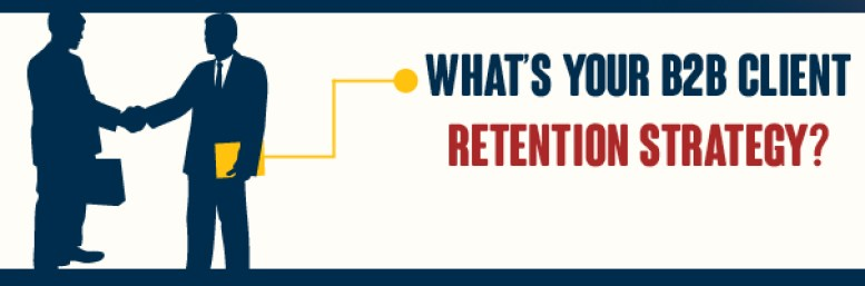 What's your B2B Client Retention Strategy