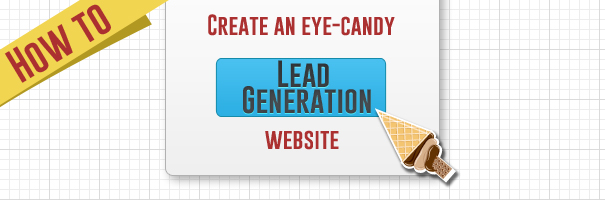 How to Create an Eye-Candy Lead Generation Website
