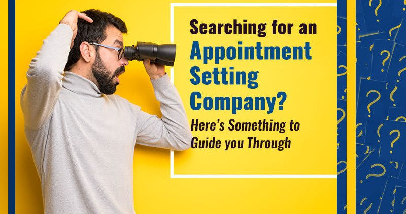 Searching-for-an-Appointment-Setting-Company--Here's-Something-to-Guide-you-Through