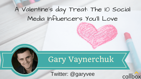 Gary Vaynerchuk - A Post Valentine's day Treat: The 10 Social Media Influencers You'll Love