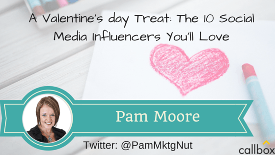 Pam Moore - A Post Valentine's day Treat: The 10 Social Media Influencers You'll Love