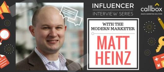 Influencer Interview with The Modern Marketer: Matt Heinz