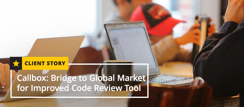Callbox: Bridge to Global Market for Improved Code Review Tool [CASE STUDY]