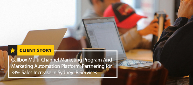 Callbox Multi-Channel Marketing Program And Marketing Automation Platform Partnering for 33 Sales Increase In Sydney IP Services