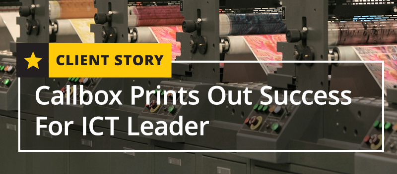 Callbox Prints Out Success For ICT Leader