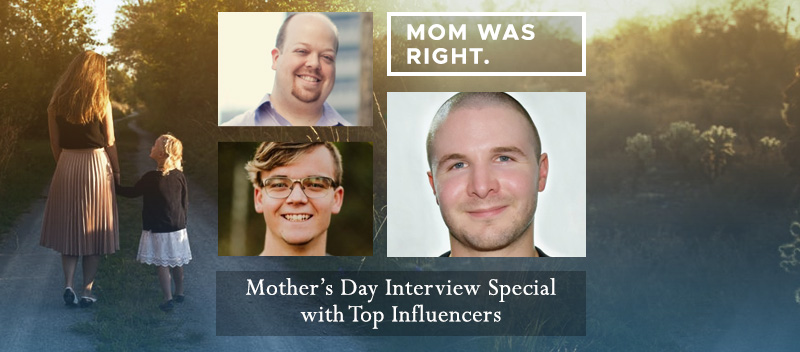 Influencer Interview Series: Mom Was Right!