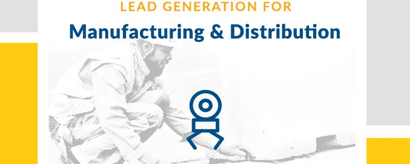 Lead Generation for Manufacturing and Distribution