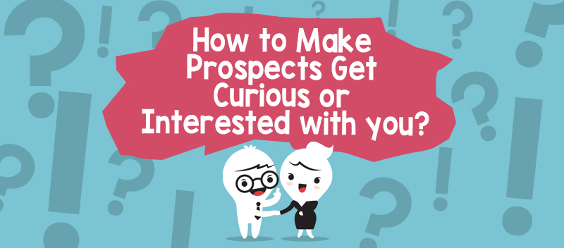 4 Tips on How to Get Prospects Interested in Your Business