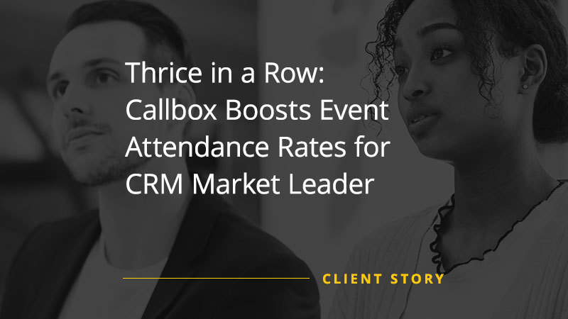 CS_IT_Thrice-in-a-Row-Callbox-Boosts-Event-Attendance-Rates-for-CRM-Market-Leader-img