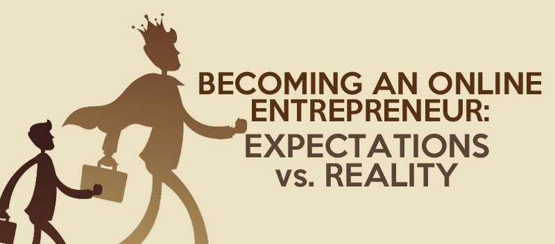 Becoming an Online Entrepreneur- Expectations vs