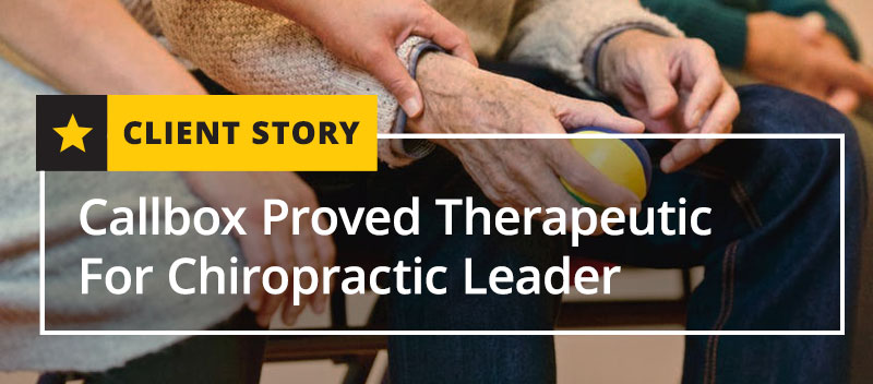 Callbox Proved Therapeutic For Chiropractic Leader [CASE STUDY]