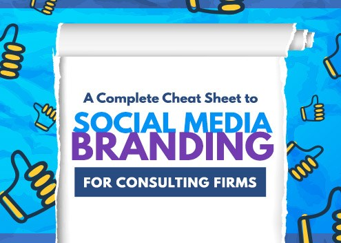 A Complete Cheat Sheet to Social Media Branding for Consulting Firms