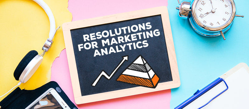 Resolutions for Marketing Analytics
