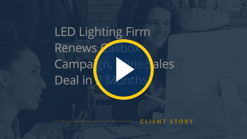 CS_OTH_LED-Lighting-Firm-Renews-Callbox-Campaign-Wins-Sales-Deal-in-2-Months-video