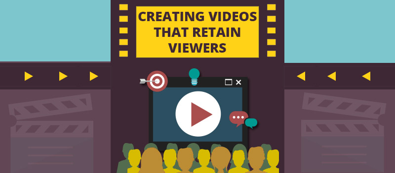 Creating Videos that Retain Viewers
