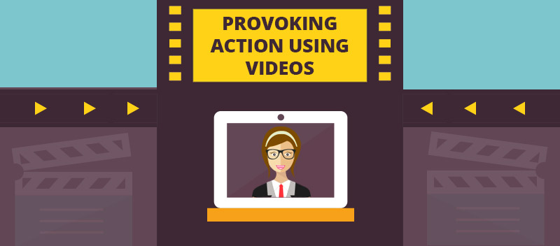 Provoking Action Using Videos
