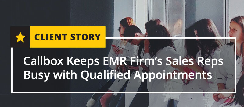 Callbox Keeps EMR Firm's Sales Reps Busy with Qualified Appointments [CASE STUDY]