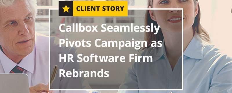 Callbox Seamlessly Pivots Campaign as HR Software Firm Rebrands [CASE STUDY]