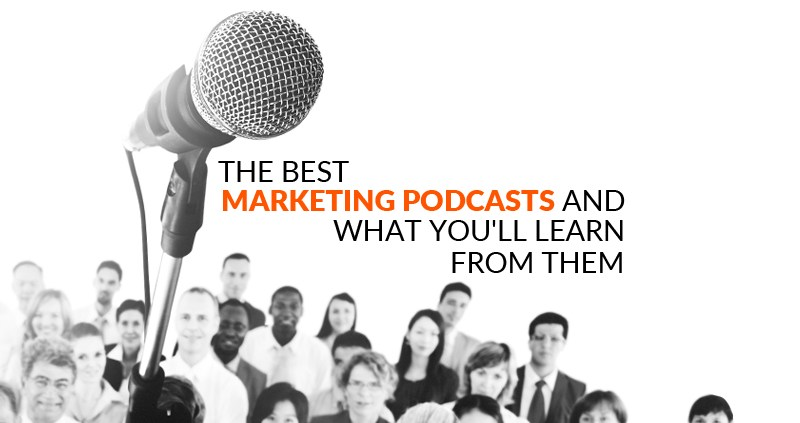 The Best Marketing Podcasts and What You'll Learn From Them