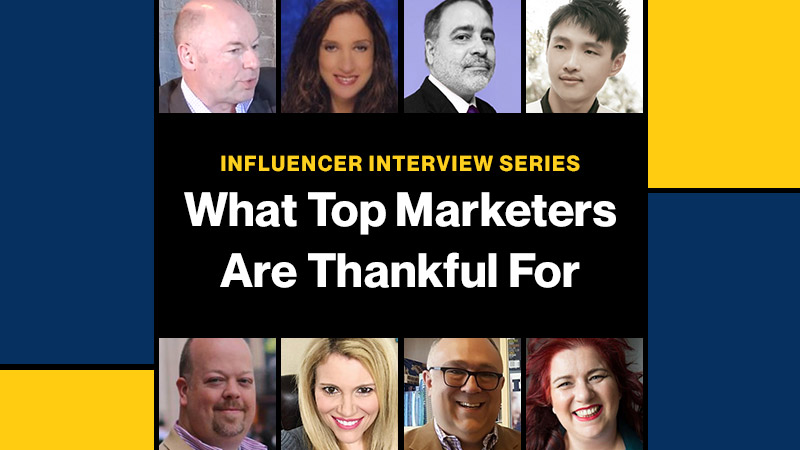 Influencer Interview Series What Top Marketers Are Thankful For