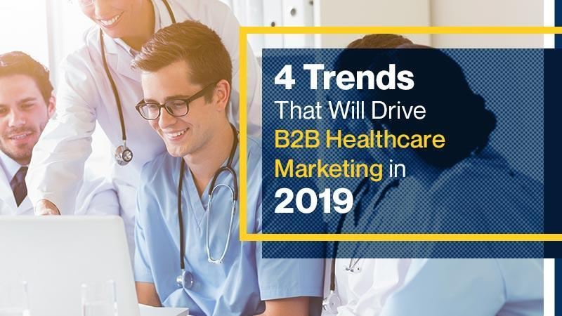 4-Trends-That-Will-Drive-B2B-Healthcare-Marketing-in-2019