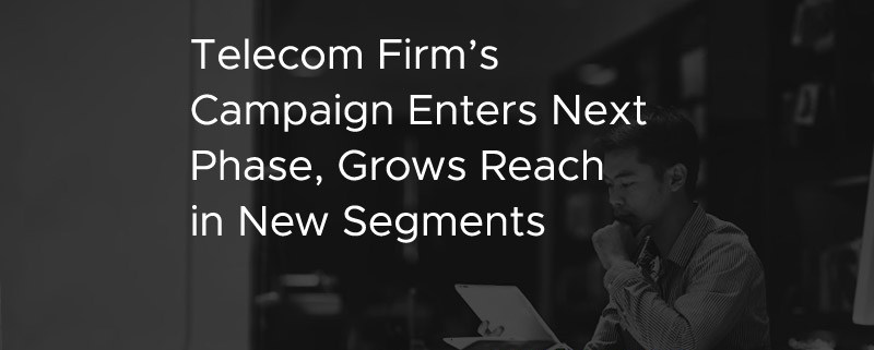 CS_IT_Telecom-Firms-Campaign-Enters-Next-Phase-Grows-Reach-in-New-Segments
