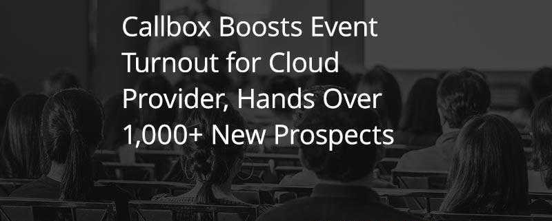 Callbox-Boosts-Event-Turnout-for-Cloud-Provider-Hands-Over-1000-New-Prospects (Featured Image)