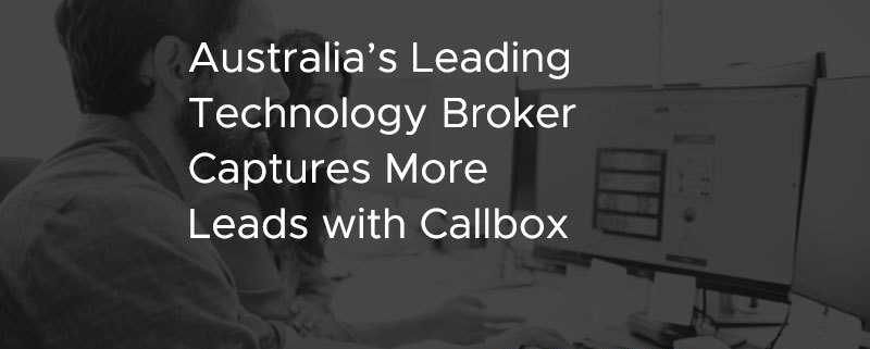 Australia's Leading Technology Broker Captures More Leads with Callbox [CASE STUDY]