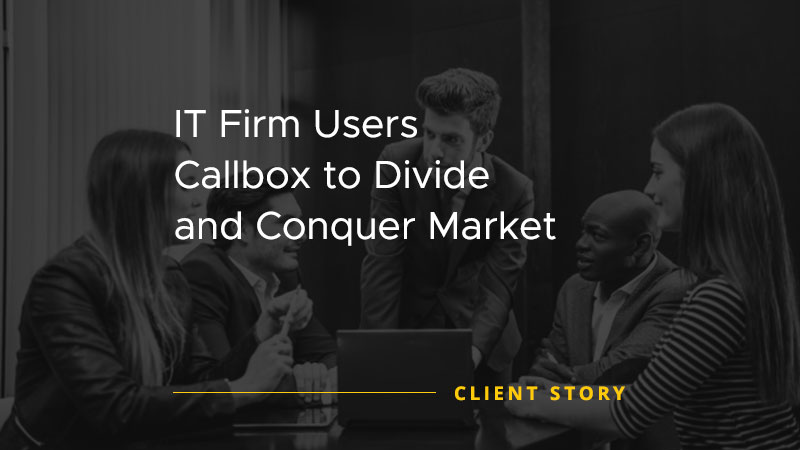IT Firm Uses Callbox to Divide and Conquer Market [CASE STUDY]